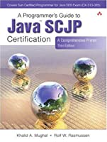 A Programmer's Guide to Java SCJP Certification: A Comprehensive Primer, 3rd Edition Front Cover