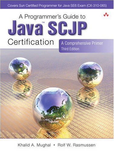 A Programmer's Guide to Java SCJP Certification: A Comprehensive Primer, 3rd Edition by Khalid Mughal , Rolf Rasmussen, Publisher : Addison-Wesley Professional