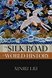 img - for By Xinru Liu: The Silk Road in World History (The New Oxford World History) book / textbook / text book