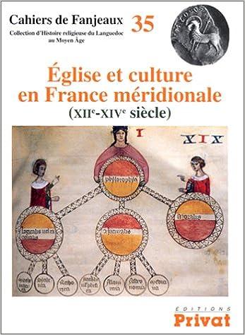 En ligne téléchargement Eglise et culture en France méridionale au 12e siècle. Cahier Fanjeaux, numéro 35 pdf