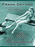 Bliss, Remembered, Frank Deford, 1410431533