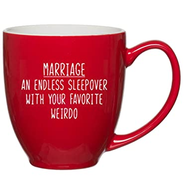 Marriage an Endless Sleepover with your Favorite Weirdo Funny Coffee Mug - 15 oz Red Bistro. Wedding, Anniversary, Proposal, Engagement, Birthday Gifts for Him, Her, Bride, Groom, Husband, Wife Gift