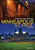 Minneapolis-St. Paul: A Photo Tour of the Twin Cities (Popular Places Photography)