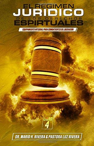 El Régimen Jurídico de las Leyes Espirituales (Equipamiento Integral Para Combatientes De Liberación) (Volume 4) (Spanish Edition)
