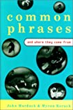 img - for Common Phrases: And Where They Come From book / textbook / text book