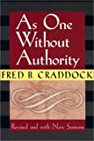 As One Without Authority: Fourth Edition Revised and with New Sermons