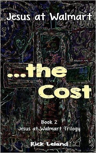Jesus at Walmart   the Cost (Volume 2): Rick Leland: 9780983362432