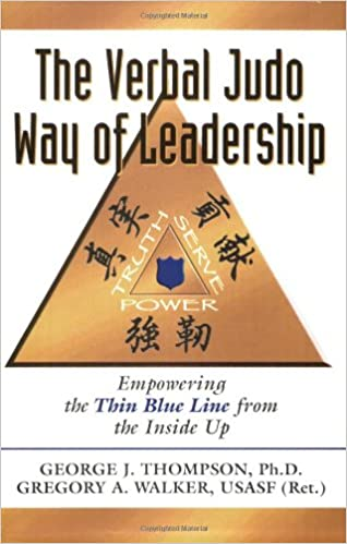 the verbal judo way of leadership empowering the thin blue line from the inside up