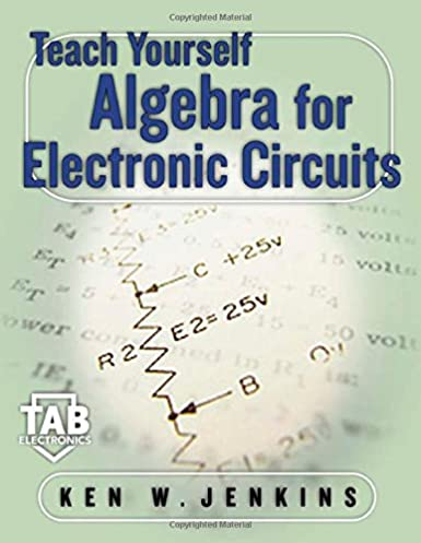 teach yourself algebra for electronic circuits kenneth jenkins, kenteach yourself algebra for electronic circuits 1st edition