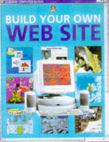 Build Your Own Website (Usborne Computer Guides)