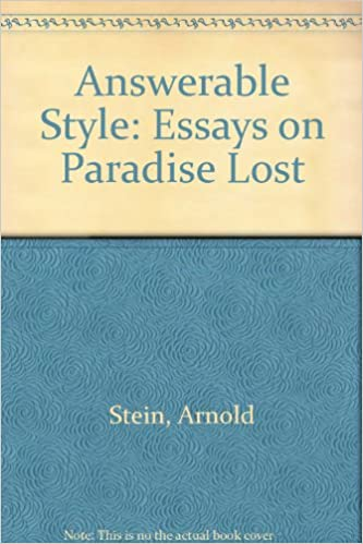 Sample High School Admission Essays Answerable Style Essays On Paradise Lost Arnold Sidney Stein   Amazoncom Books Essay Writing Format For High School Students also Essay On Pollution In English Answerable Style Essays On Paradise Lost Arnold Sidney Stein  Good Proposal Essay Topics
