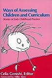 Ways of Assessing Children and Curriculum: Stories of Early Childhood Practice (Early Childhood Education)