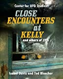 img - for CLOSE ENCOUNTERS AT KELLY AND OTHERS OF 1955 book / textbook / text book