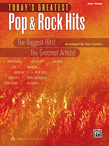 Today's Greatest Pop & Rock Hits: The Biggest Hits! The Greatest Artists! (Easy Piano) (Today's Greatest Hits)