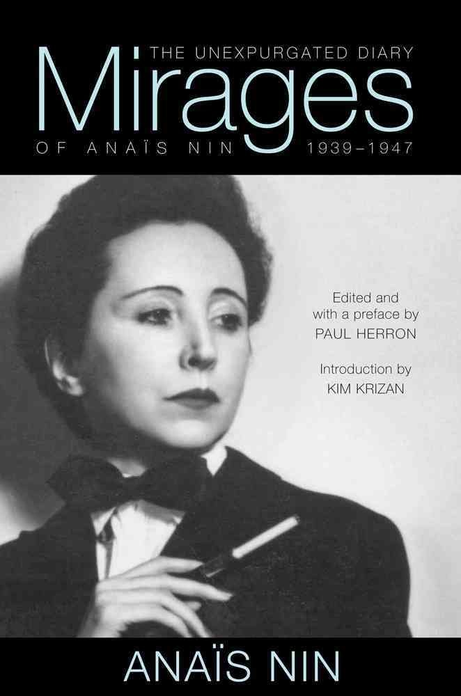 [(Mirages : The Unexpurgated Diary of Anais Nin, 1939-1947)] [By (author) Anais Nin ] published on (November, 2013)