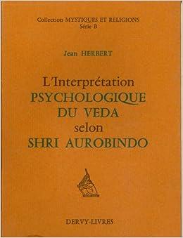 L'Interprétation psychologique du Véda selon Shri Aurobindo