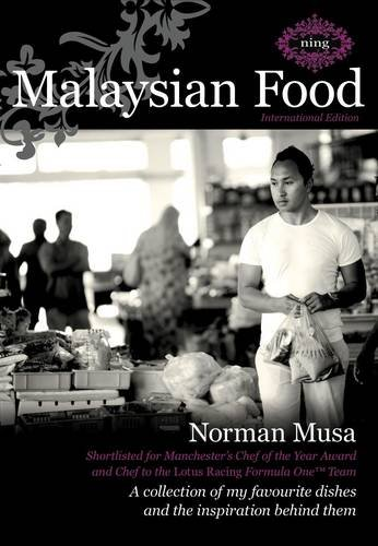 Malaysian Food: A Collection of My Favourite Dishes and the Inspiration Behind Them