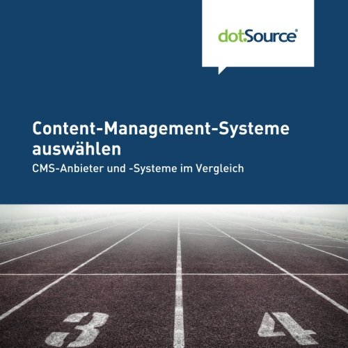 Content-Management-Systeme auswaehlen: CMS-Anbieter und -Systeme im Vergleich (German Edition) ebook