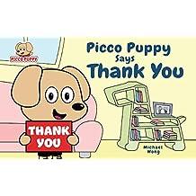 Picco Puppy Says Thank You: Gratitude Book for Kids, Children, Preschoolers, Kindergarteners, Boys & Girls. (English Edition)