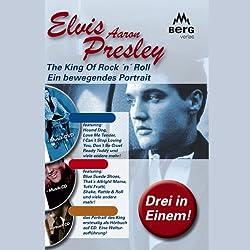 Elvis Aaron Presley. Ein bewegendes Portrait