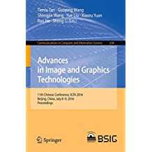 Advances in Image and Graphics Technologies: 11th Chinese Conference, IGTA 2016, Beijing, China, July 8-9, 2016, Proceedings (Communications in Computer and Information Science)