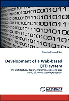 Development of a Web-based QFD system: The architecture, design, implementation and case study of a Web-based QFD system