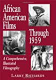 African American Films Through 1959, Larry Richards, 0786422742
