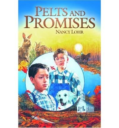 [(Pelts and Promises )] [Author: Nancy Lohr] [Jun-2005]