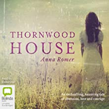 Thornwood House Audiobook by Anna Romer Narrated by Eloise Oxer