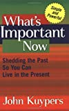What's Important Now, John Kuypers, 0968968406