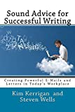 img - for Sound Advice for Successful Writing: Creating Powerful E-Mails and Letters in Today's Workplace book / textbook / text book