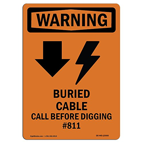 OSHA Warning Sign - Buried Cable Call with Symbol | Choose from: Aluminum, Rigid Plastic or Vinyl Label Decal | Protect Your Business, Construction Site, Warehouse & Shop Area |  Made in The USA