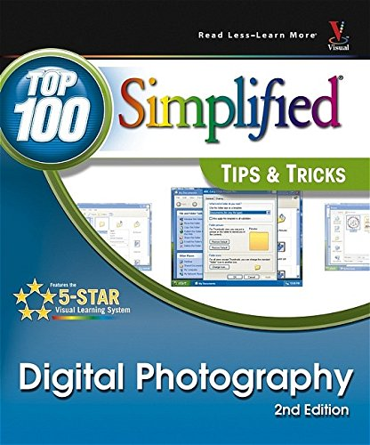 Digital Photography: Top 100 Simplified Tips and Tricks Top 100 Simplified Tips amp Tricks