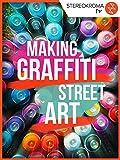 Making Graffiti Street Art