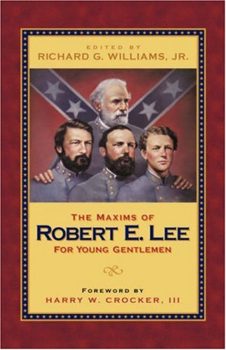 Download The Maxims of Robert E. Lee for Young Gentlemen pdf