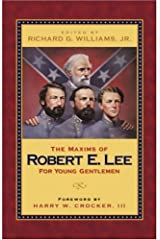The Maxims of Robert E. Lee for Young Gentlemen Hardcover