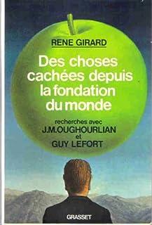 Des Choses cachées depuis la fondation du monde, Girard, René