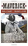Maverick: Solitary Travelers, Bill Craig, 1499792263