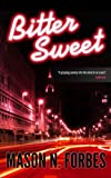 Bitter Sweet: A gripping crime, mystery and suspense thriller.
