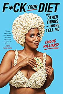 Book Cover: F*ck Your Diet: And Other Things My Thighs Tell Me