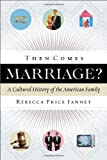Then Comes Marriage?, Rebecca Price Janney, 0802454941