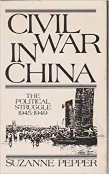 Civil War in China: The Political Struggle, 1945-1949