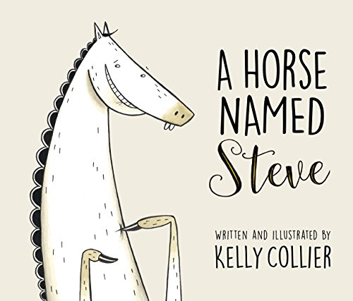 Horse Named Steve, A by [Collier, Kelly]