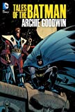 Tales of the Batman - Archie Goodwin, Archie Goodwin, 1401238297