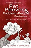 The Most Common Pet Peeves and Problem-People Problems, Gwynne Dawdy, 1600470912