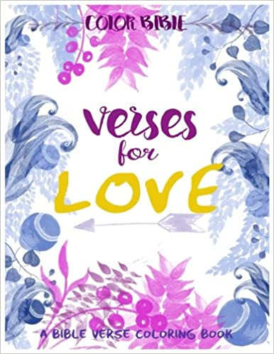Color BiBle : Verse for Love: A Bible Verse Coloring Book (Volume 1)