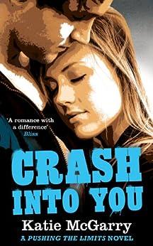 Crash into You (A Pushing the Limits Novel)