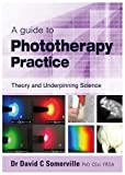 A guide to Phototherapy Practice: Theory and Underpinning Science