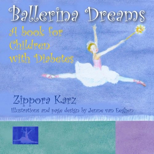 Ballerina Dreams: A book for Children with Diabetes [Karz, Zippora] (Tapa Blanda)