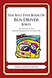 The Best Ever Book of Bus Driver Jokes, Mark Young, 1477516158